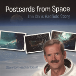 Postcards from Space: The Chris Hadfield Story